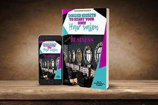 Insider Secrets: To Start Your Own Hair Salon Business