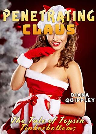 PENETRATING CLAUS : The Tale of Toysin Tinkerbottoms