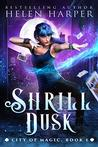 Shrill Dusk (City of Magic #1)