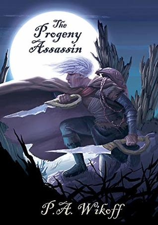 The Progeny Assassin: A Tarnished Lands Story (Forgotten Woods Book 2)