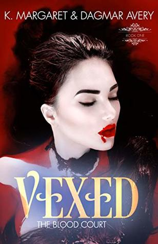 Vexed (The Blood Court Book 1)