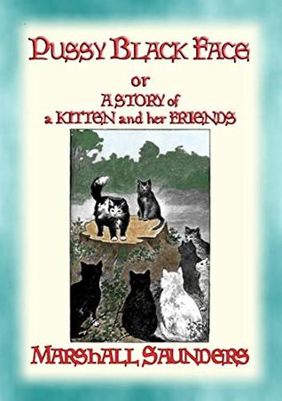 Pussy Black-Face: The Adventures of a Mischievous Kitten and his Friends