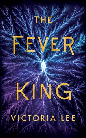 The Fever King (Feverwake #1)