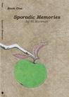 Book One: Sporadic Memories