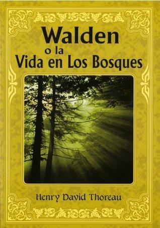 Walden o la vida en los bosques