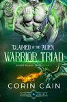 Claimed by the Alien Warrior Triad (Scorp Blood Tribe, #1)