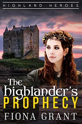 The Highlander's Prophecy (Highland Heroes Book 4)