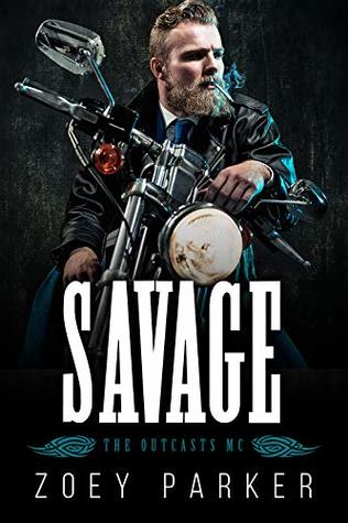 Savage: A Motorcycle Club Romance (The Outcasts MC)