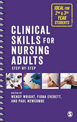 Clinical Skills for Nursing Adults Step by Step: Ideal for Second and Third Year Students