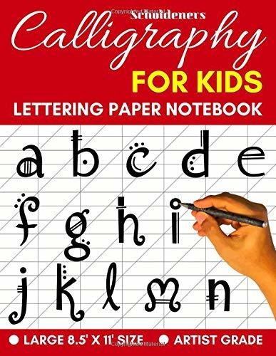 Calligraphy for Kids: Lettering Practice Book to Write In