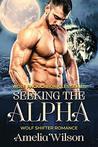 Seeking the Alpha: Wolf Shifter Romance (Wolf Pack chronicles Series)