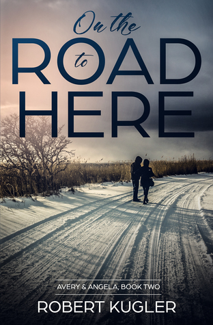 On the Road to Here (Avery & Angela, #2)