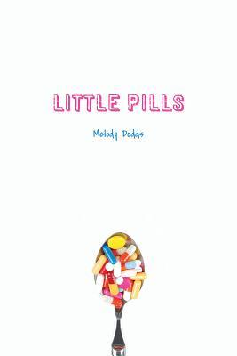 Little Pills by Melody Dodds