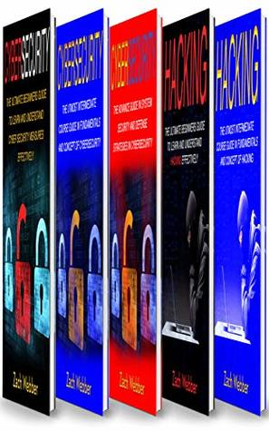 The Principles of Cybersecurity And Hacking: 5 Books In 1- Cybersecurity and Hacking Series