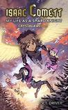 Isaac Comett: My Life as a Shard Knight Crystal Edition