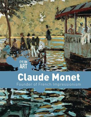 Claude Monet: Founder of French Impressionism