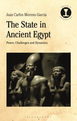 The State in Ancient Egypt: Power, Challenges and Dynamics