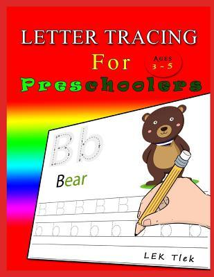 Letter Tracing for Preschoolers Ages 3-5: Letter Tracing Book, Practice for Kids, Ages 3-5, Alphabet Writing