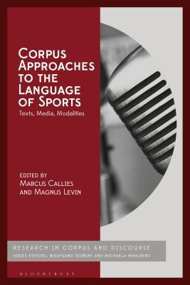 Corpus Approaches to the Language of Sports: Texts, Media, Modalities