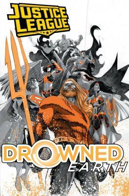 Aquaman & Justice League: Drowned Earth