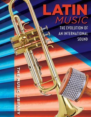Latin Music: The Evolution of an International Sound