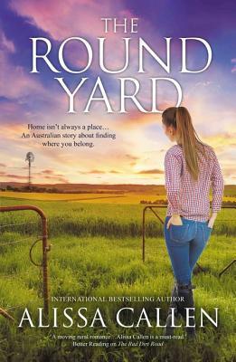 The Round Yard by Alissa Callen