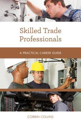 Skilled Trade Professionals: A Practical Career Guide