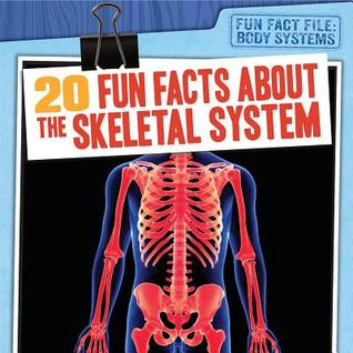 20 Fun Facts about the Skeletal System