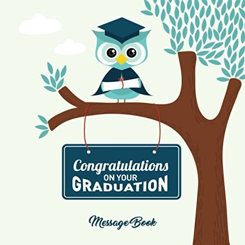 Congratulations On Your Graduation Message Book: Congratulatory Guest Journal With Motivational Quote And Gift Log Memory Keepsake Scrapbook For Grads
