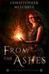 From The Ashes (Magelands Epic, #0.5)