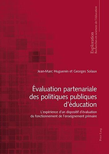 Évaluation partenariale des politiques publiques déducation: Lexpérience dun dispositif dévaluation du fonctionnement de lenseignement primaire (Exploration t. 180)