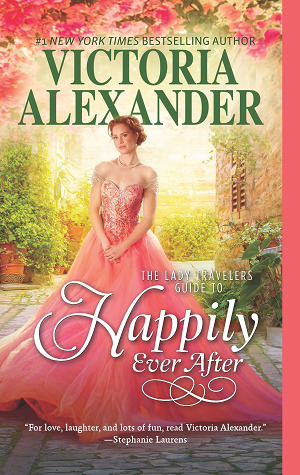 The Lady Travelers Guide to Happily Ever After (The Lady Travelers Society, #4)