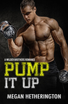 Pump It Up (A Wilder Brothers Romance #1)