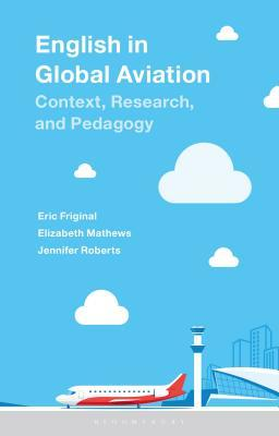 English in Global Aviation: Context, Research, and Pedagogy