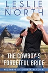 The Cowboy's Forgetful Bride by Leslie North