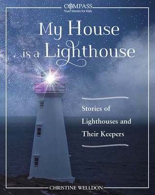 My House is a Lighthouse: Stories of Lighthouses and Their Keepers