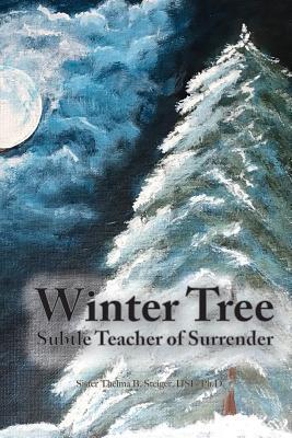 Winter Tree: Subtle Teacher of Surrender