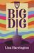 The Big Dig by Lisa Harrington