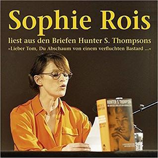 """""""Lieber Tom, Du Abschaum von einem verfluchten Bastard"""": Sophie Rois liest aus den Gonzo-Briefen Hunter S. Thompsons"""