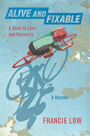 Alive And Fixable: A Road to Love and Recovery