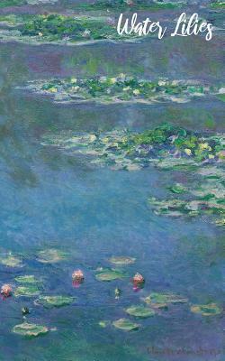 Water Lilies: Claude Monet Notebook