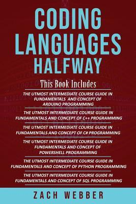 Coding Languages Halfway: 6 Books in 1- Programming in Arduino, C++, C#, Powershell, Python & SQL