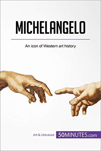 Michelangelo: An icon of Western art history