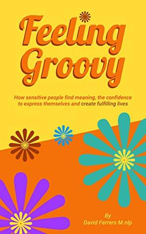 Feeling Groovy by David Ferrers