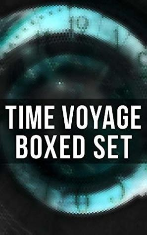 TIME VOYAGE Boxed Set: The Time Machine, Flight from Tomorrow, Anthem, Key Out of Time, The Time Traders, Pursuit, A Traveler in Time, A Connecticut Yankee ... The Variable Man, The Skull, The Big Time…