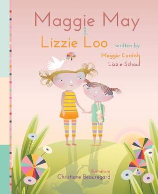 Maggie May and Lizzie Loo