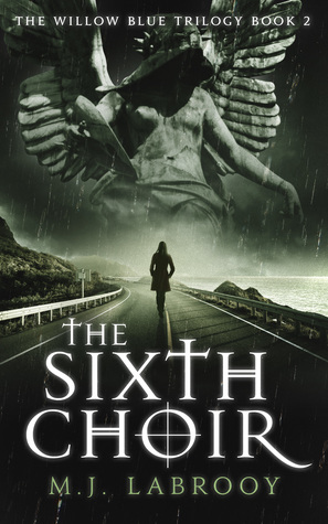 The Sixth Choir (The Willow Blue Trilogy #2)