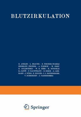 Handbuch Der Normalen Und Pathologischen Physiologie: 7. Band / Zweite H�lfte - Blutzykulation
