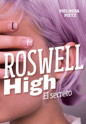 Roswell High: El secreto Melinda Metz