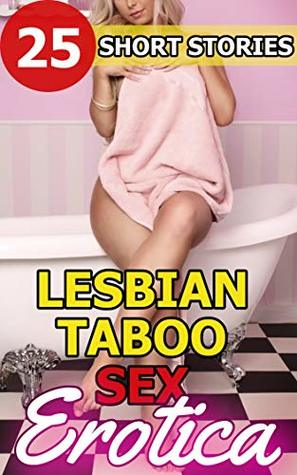 25 Short Stories Lesbian Taboo Sex Erotica